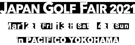 JAPAN GOLF FAIR 2021 in PACIFICO YOKOHAMA